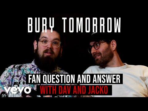 Bury Tomorrow - Fan Question and Answer