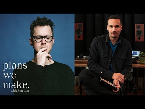 """Plans We Make"" with Son Lux — Episode 1 (Ryan Lott x Chris Tabron)"