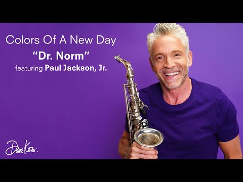 """Dave Koz — Colors Of A New Day — Week Six PURPLE """"Dr. Norm"""" feat Paul Jackson, Jr. (Song)"""