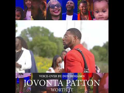 Jovonta Patton - Worth it Offical Trailer ft. Don Bejamin