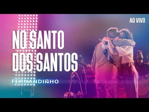 FERNANDINHO | NO SANTO DOS SANTOS [AO VIVO - NOVO ÁLBUM]