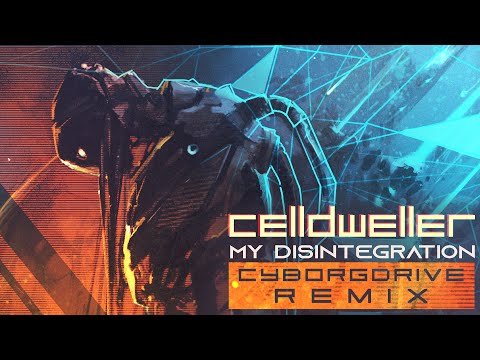 Celldweller - My Disintegration (Cyborgdrive Remix)
