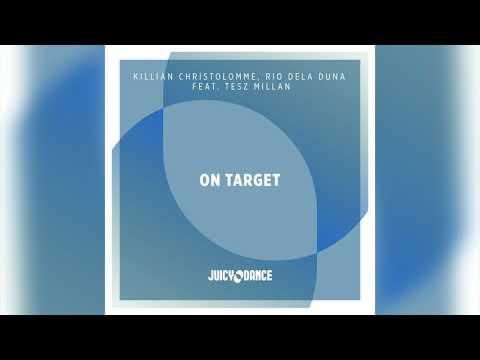 Killian Christolomme, Rio Dela Duna Feat. Tez Millan On Target