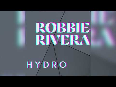 Robbie Rivera -Hydro