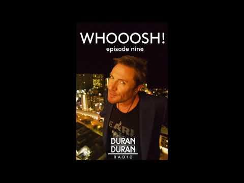 WHOOOSH! on Duran Duran Radio with Simon Le Bon & Katy - Episode 9!