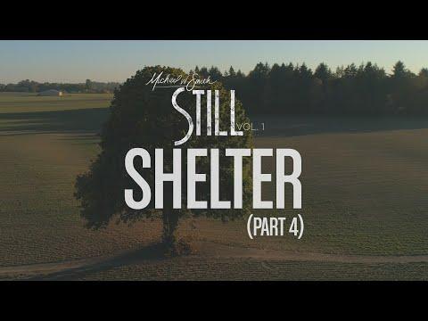 Michael W. Smith - Shelter (Pt. 4) - 'STILL - Vol. 1'