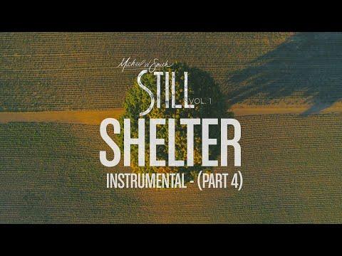 Michael W. Smith - Shelter (Pt. 4) - Instrumental - 'STILL - Vol. 1'