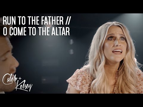 Run to the Father / O Come to the Altar | @Caleb + Kelsey Cover