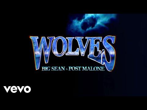 Big Sean - Wolves (Lyric Video) ft. Post Malone