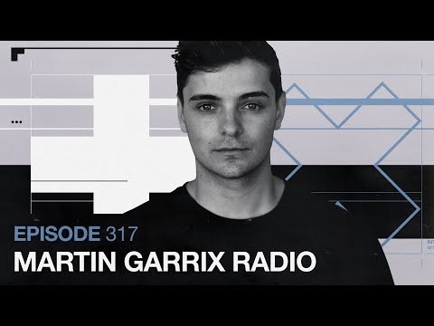 Martin Garrix Radio - Episode 317