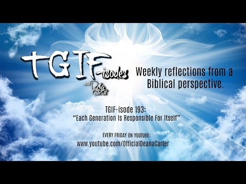 """TGIF-isode 193 """"Each Generation Is Responsible For Itself"""""""