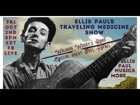 ELLIS PAUL'S TRAVELING MEDICINE SHOW with Special Guest Joel Rafael