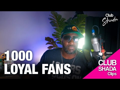A 1000 loyal fans is all you need | Club Shada Clips