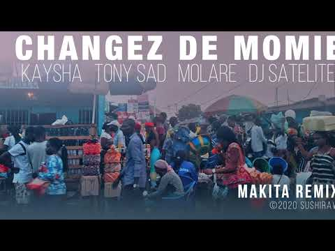Changez de momie | Makita Remix - Kaysha x Tony Sad x Molare x DJ Satelite