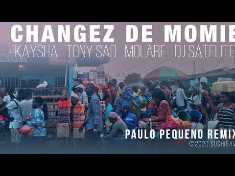 Changez de momie | Paulo Pequeno Remix - Kaysha x Tony Sad x Molare x DJ Satelite