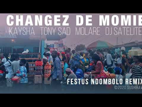 Changez de momie | Festus Ndombolo Remix - Kaysha x Tony Sad x Molare x DJ Satelite