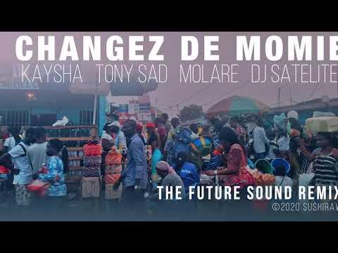 Changez de momie | The Future Sound Remix - Kaysha x Tony Sad x Molare x DJ Satelite
