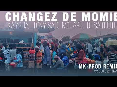Changez de momie   MK-Prod Remix - Kaysha x Tony Sad x Molare x DJ Satelite