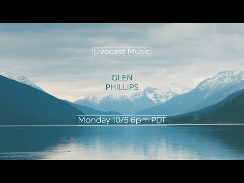 Glen Phillips Monday Livecast