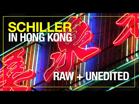 SCHILLER IN HONG KONG: THE LOST REEL // RAW + UNEDITED