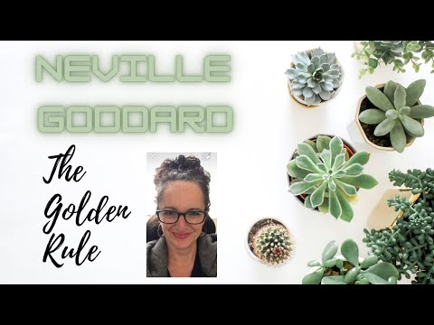 Neville Goddard - Golden Rule