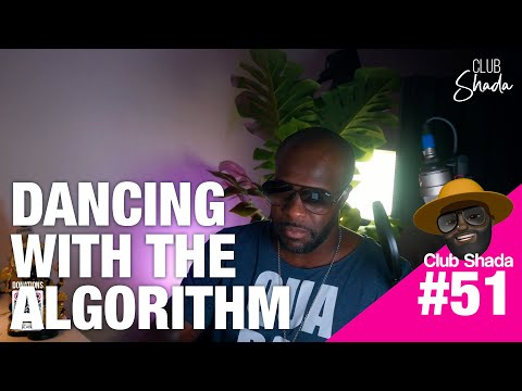 Club Shada #51 - Dancing with the Algorithm