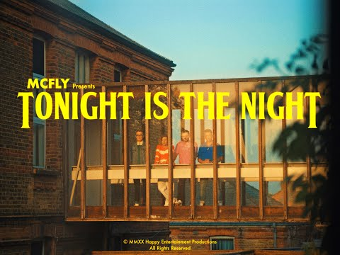 McFly - Tonight is The Night (Official Video)
