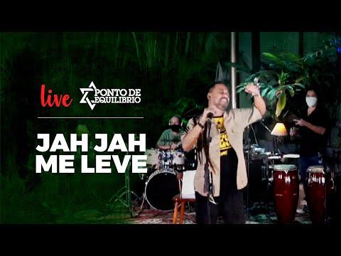 Ponto de Equilíbrio - Jah Jah Me Leve  (Live)