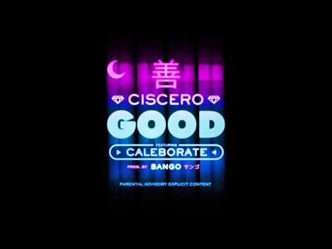 Ciscero - GOOD (feat. Caleborate)