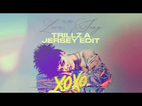 IV JAY - Love Song (TRILLZ A JERSEY EDIT) [Official Audio]