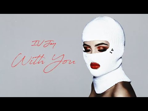 IV JAY - With You [Official Audio]