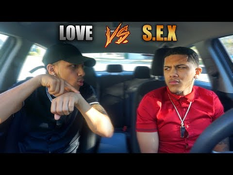 Is S.E.X Really Better Than LOVE? (Lets Argue)