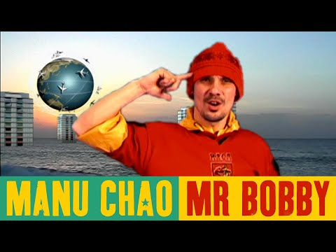 Manu Chao - Mr Bobby (Official Music Video)