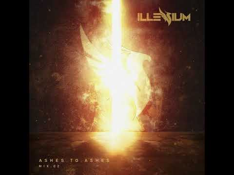 ILLENIUM - Ashes to Ashes Mix 02