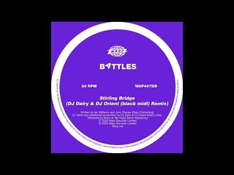 Battles - Stirling Bridge (DJ Dairy & DJ Orient (black midi) Remix)