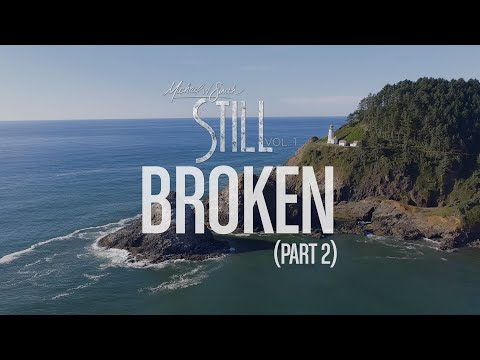 Michael W. Smith - Broken (Pt. 2) - 'STILL - Vol. 1'