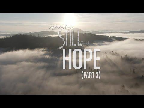 Michael W. Smith - Hope (Pt. 3) - 'STILL - Vol. 1'