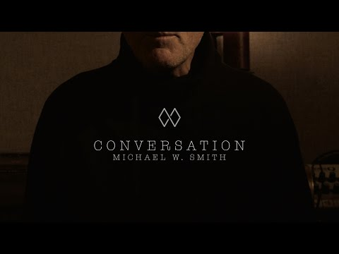 CONVERSATION | Michael W. Smith