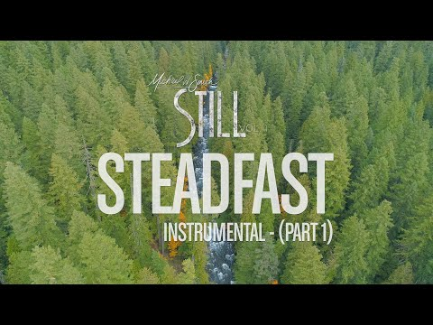 Michael W. Smith - Steadfast (Pt. 1) - Instrumental - 'STILL - Vol. 1'