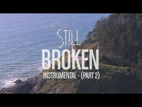 Michael W. Smith - Broken (Pt. 2) Instrumental - 'STILL - Vol. 1'