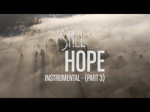 Michael W. Smith - Hope (Pt. 3) - Instrumental - 'STILL - Vol 1'