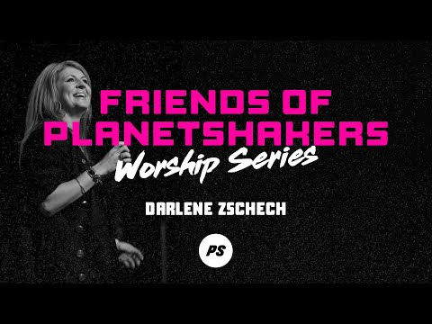 Friends of Planetshakers - Darlene Zschech (Part 1)