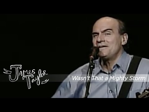 James Taylor - Wasn't That a Mighty Storm