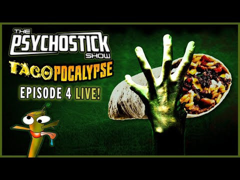 The Psychostick Show: TACOPOCALYPSE 4
