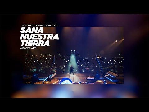 Marcos Witt - Sana Nuestra Tierra - Concierto Completo (En Vivo)