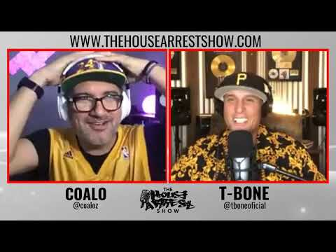 House Arrest Show Podcast with T-bone and Special guest Coalo