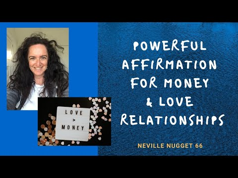 Neville Nugget 66 - Powerful Affirmation for Money & Love Relationships