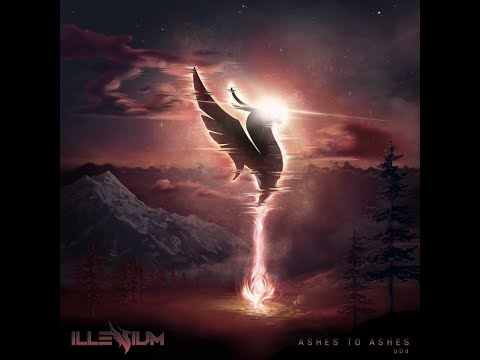 ILLENIUM - Ashes to Ashes Mix 04