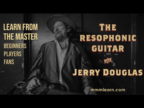 The Resophonic Guitar with Jerry Douglas l Course Highlights