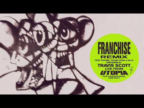 Travis Scott feat. Future, Young Thug & M.I.A. - FRANCHISE (REMIX - Official Audio)